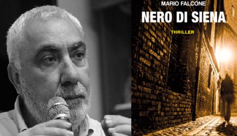 """""""Nero di Siena"""", il nuovo thriller di Mario Falcone"""