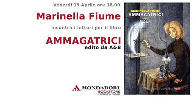 """""""AMMAGATRICI"""", l'ultimo libro di Marinella Fiume"""