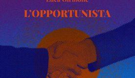 "È in libreria ""L'opportunista"", il thriller di Luca Giribone"